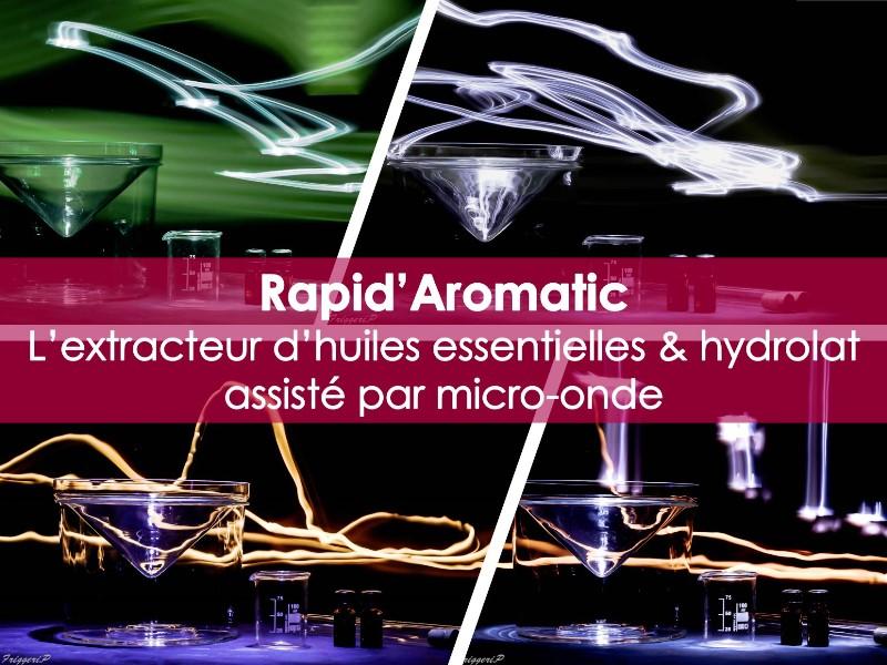 Rapid Aromatic extracteur d'huile essentielle et hydrolat